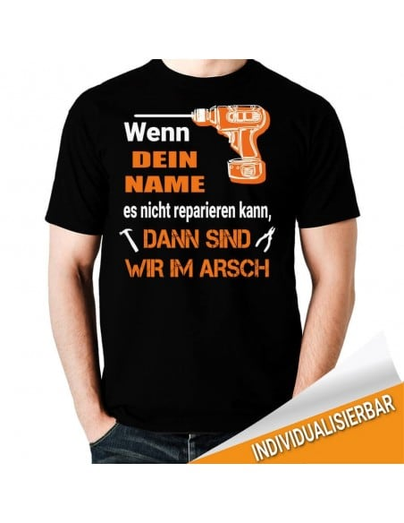 Wenn....nicht reparieren kann sind wir im Arsch T-Shirt Hoodie Baby & Familie  18,90 €