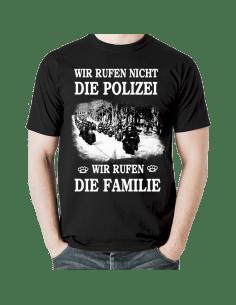 WIR RUFEN NICHT DIE POLIZEI WIR RUFEN DIE FAMILIE 2 - MOTORRAD T-Shirt Hoodie